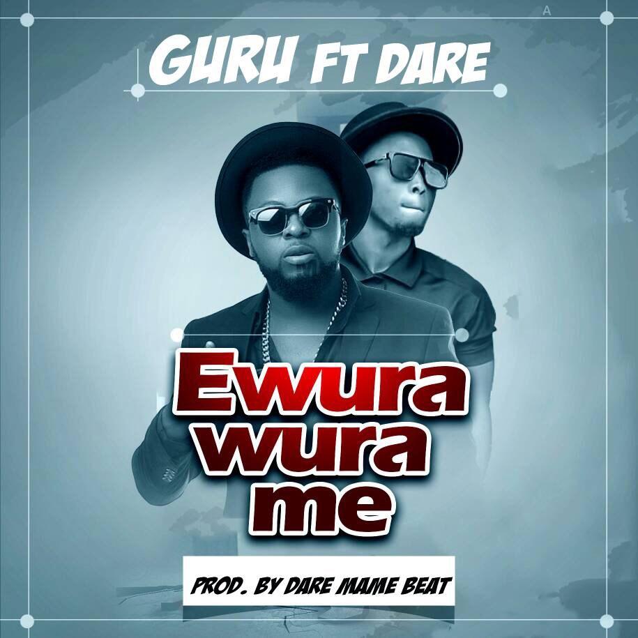 Guru feat. Dare -Ewura Wura Me (Prod. By DareMameBeat)