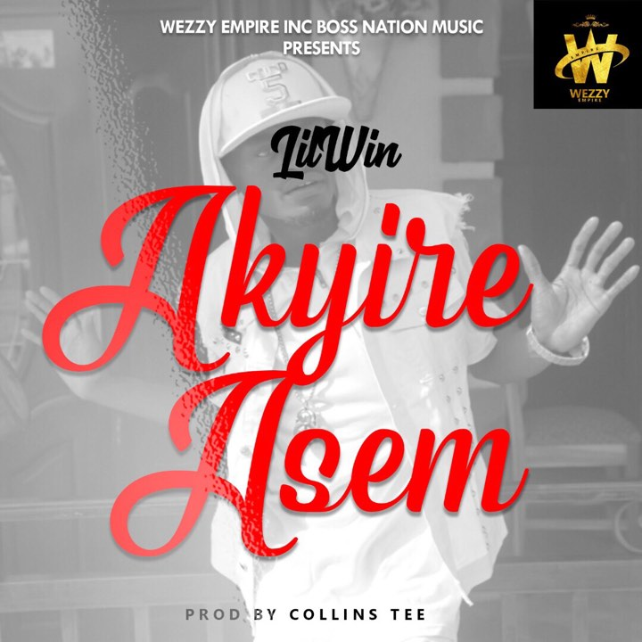 Download: Lil Win – Akyire Asem (Prod By Collins Tee)