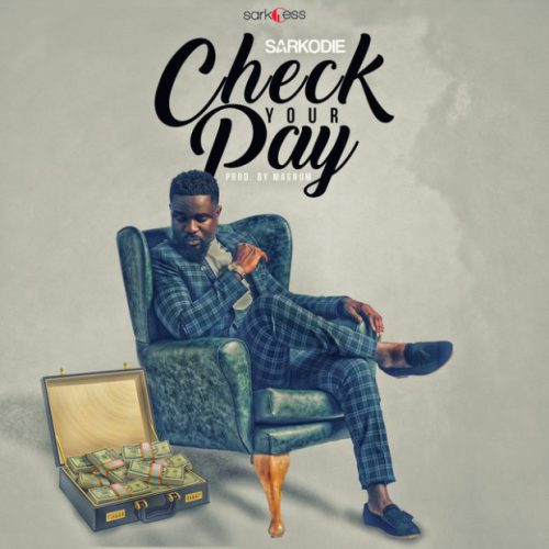 Download Sarkodie – Check Your Pay (Prod. by Magnom)