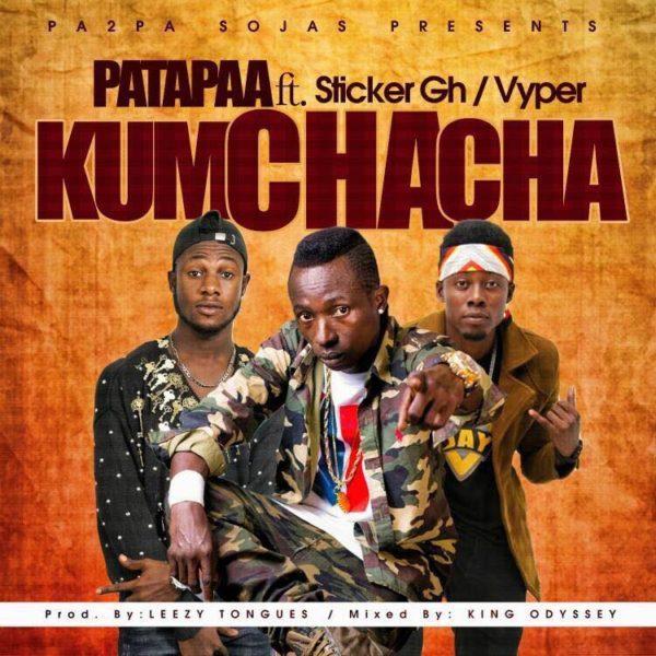 Patapaa Ft Sticker X Vyper - Kumchacha (Prod Leezy)
