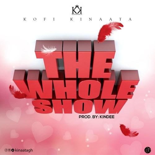Download Kofi Kinaata – The Whole Show (Prod. by Kin Dee)