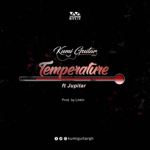 Download Kumi Guitar ft Jupitar – Temperature (Prod. by Linkin Beatz)
