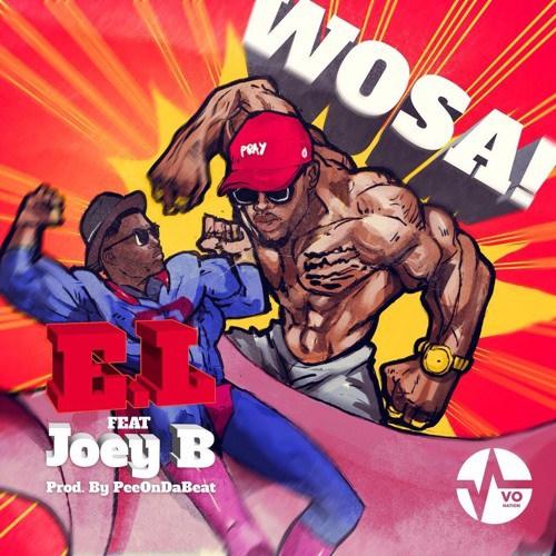 Download E.L feat. Joey B – Wosa (Prod. by Pee Gh)