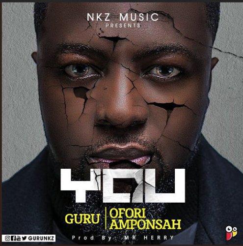 Download Guru ft Ofori Amponsah – You (Prod By Mr Herry)