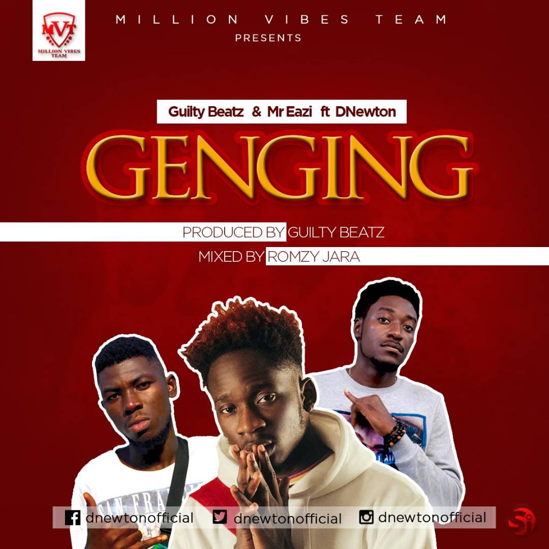 Download Music: Guilty Beatz ft Mr. Eazi X DNewton - Genging