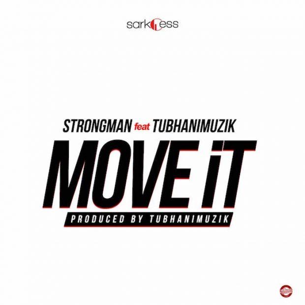 Download Strongman – Move It ft. TubhaniMuzik (Prod. by TubhaniMuzik)