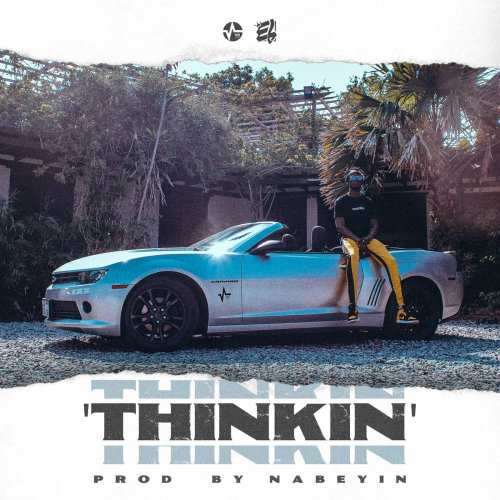 Download Music From E.L – Thinkin (Prod By Nabeyin)