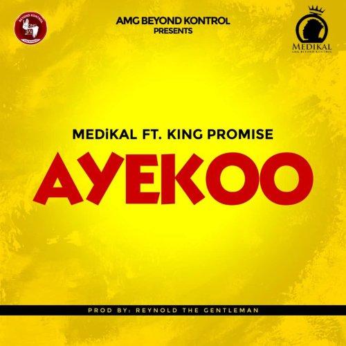 Download Music Medikal ft King Promise – Ayekoo