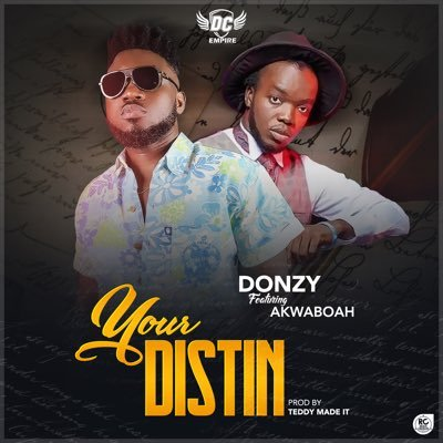 Download Donzy ft Akwaboah – Your Distin (Prod Teddy Made It)