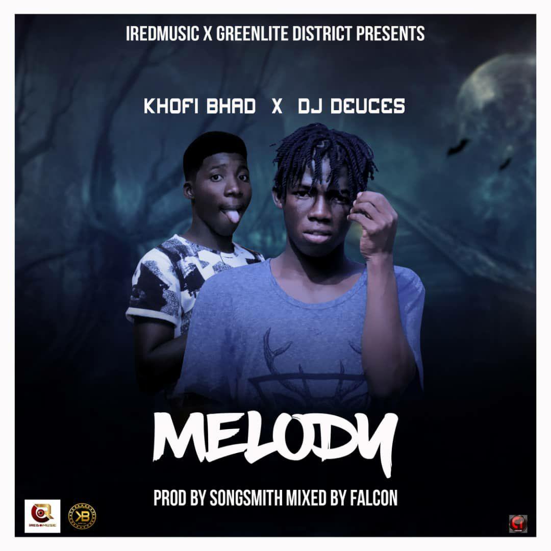 Download Music: Khofi Bhad X Deuces Dj - Melody (Prod Songsmith)