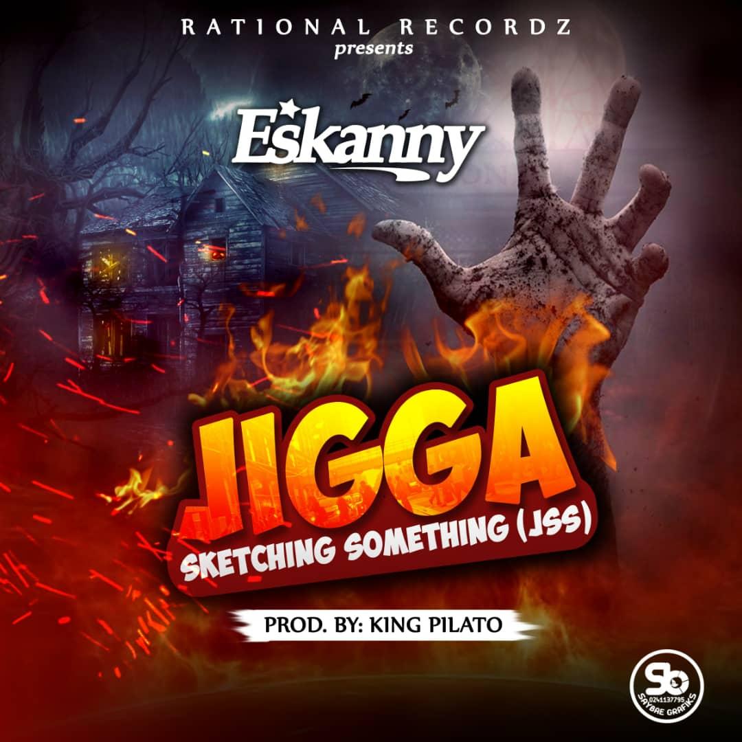 Download Eskanny - Jigga Sketching Something (JSS) (Prod King Pilato)