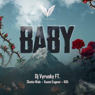 DJ Vyrusky ft Shatta Wale x Kuami Eugene x KiDi – Baby (Audio + Video)