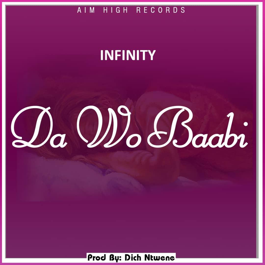 Upcoming Song: Infinity Drops Da Wo Baabi Tomorrow