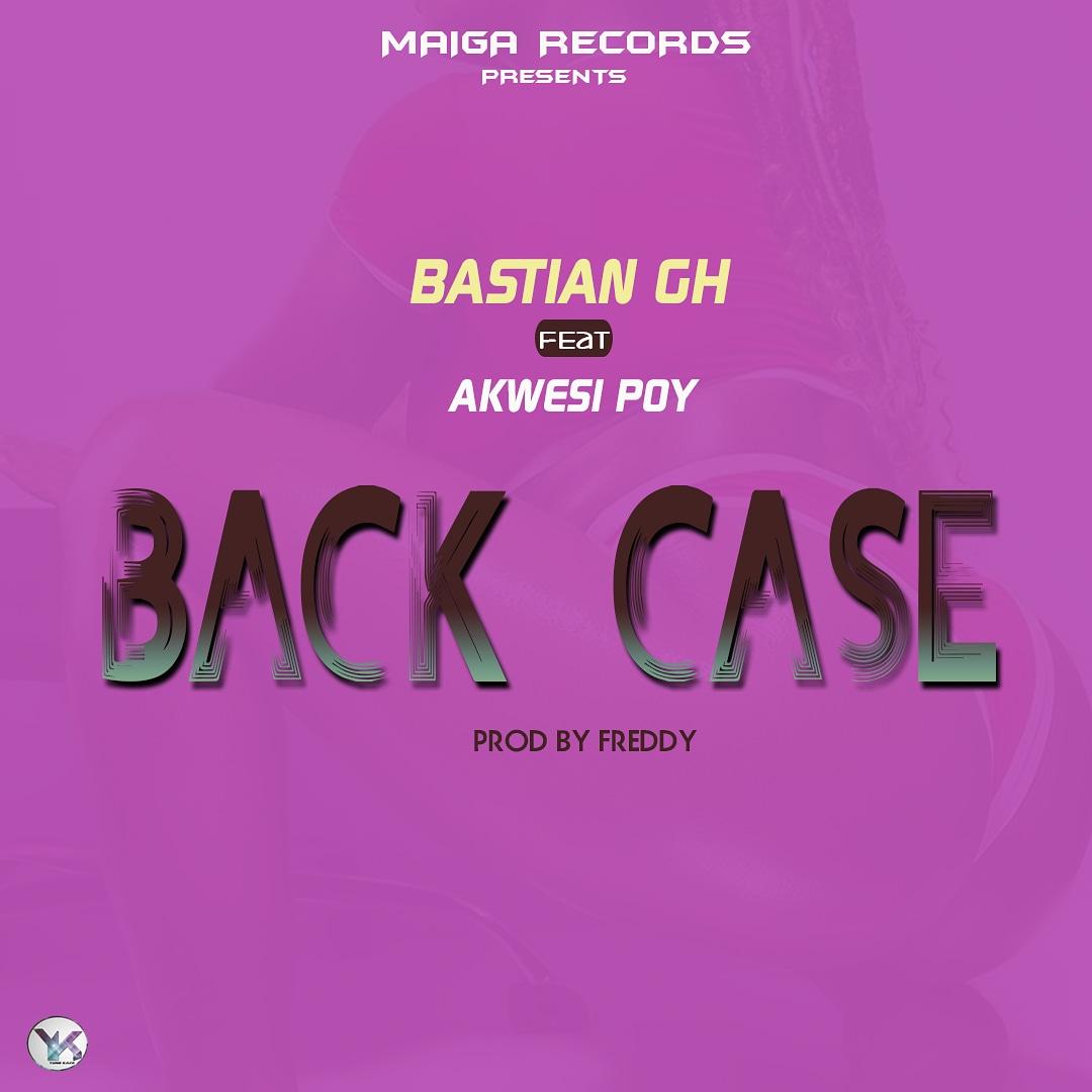 Download Music: Bastian Gh Ft Akwasi Poy - Backcase (Prod Feddy)