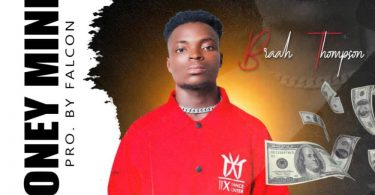 Download Music: Braah Thompson - Money Minded (Prod by Falcon)