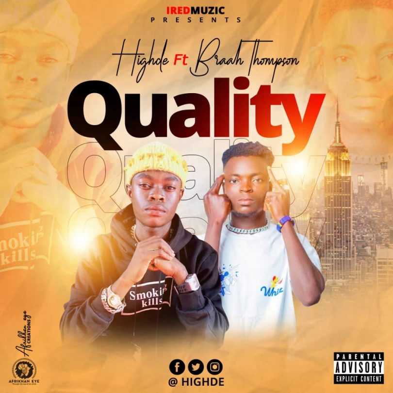 Download Music: Highde Ft Braah Thompson - Quality (Prod by Falcon)